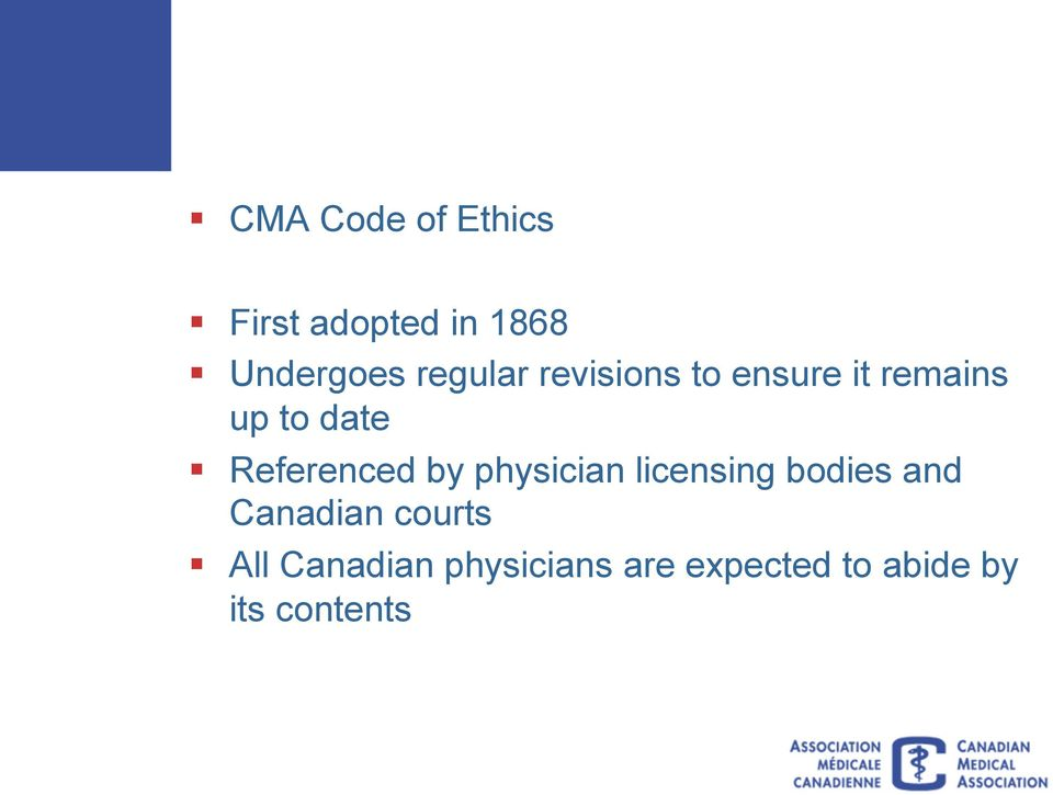 Referenced by physician licensing bodies and Canadian