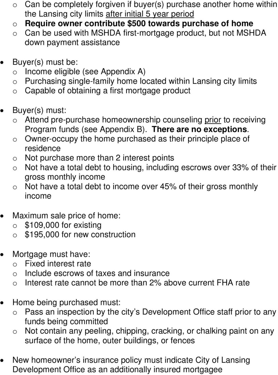 of obtaining a first mortgage product Buyer(s) must: o Attend pre-purchase homeownership counseling prior to receiving Program funds (see Appendix B). There are no exceptions.