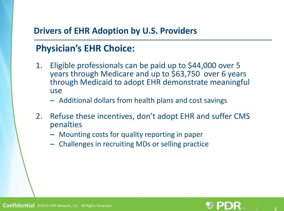 use Additional dollars from health plans and cost savings 2.