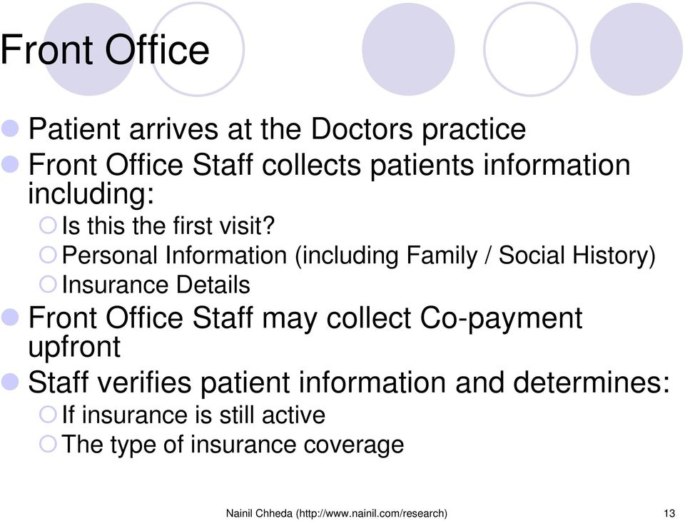 Personal Information (including Family / Social History) Insurance Details Front Office Staff may collect