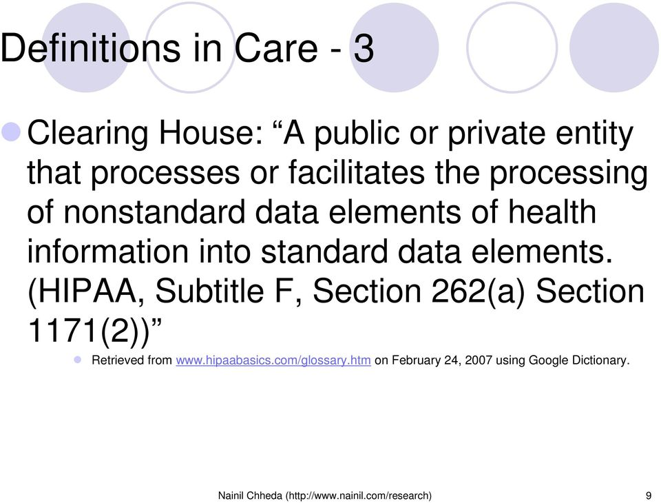 (HIPAA, Subtitle F, Section 262(a) Section 1171(2)) Retrieved from www.hipaabasics.com/glossary.