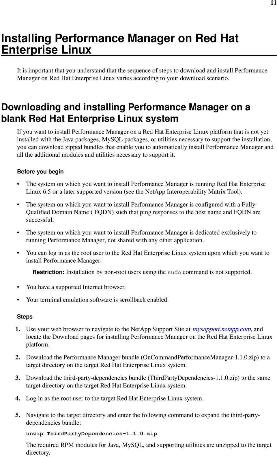 Downloading and installing Performance Manager on a blank Red Hat Enterprise Linux system If you want to install Performance Manager on a Red Hat Enterprise Linux platform that is not yet installed