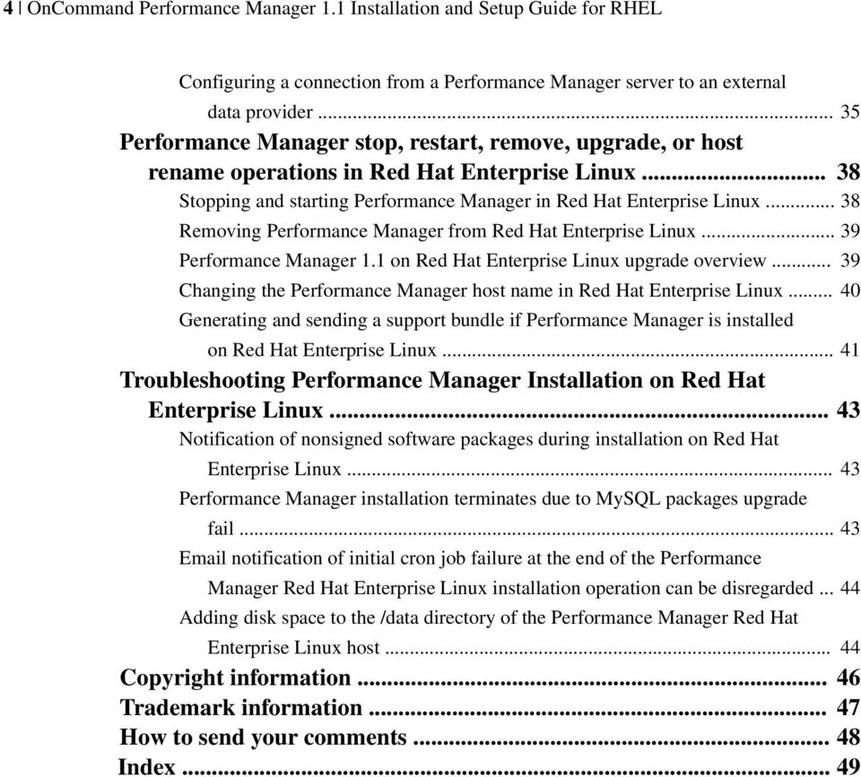 .. 38 Removing Performance Manager from Red Hat Enterprise Linux... 39 Performance Manager 1.1 on Red Hat Enterprise Linux upgrade overview.