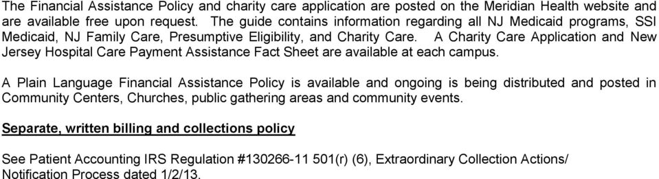 A Charity Care Application and New Jersey Hospital Care Payment Assistance Fact Sheet are available at each campus.