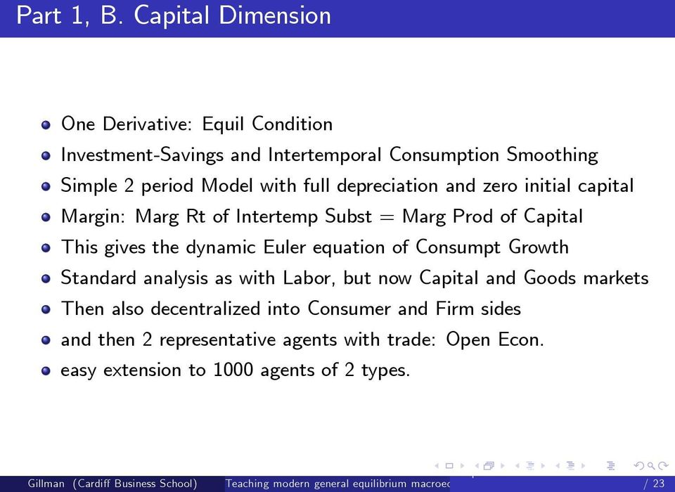with full depreciation and zero initial capital Margin: Marg Rt of Intertemp Subst = Marg Prod of Capital This gives the dynamic