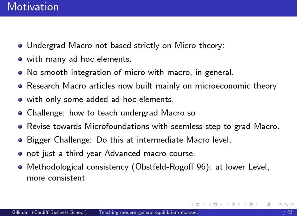 Research Macro articles now built mainly on microeconomic theory with only some added ad hoc elements.