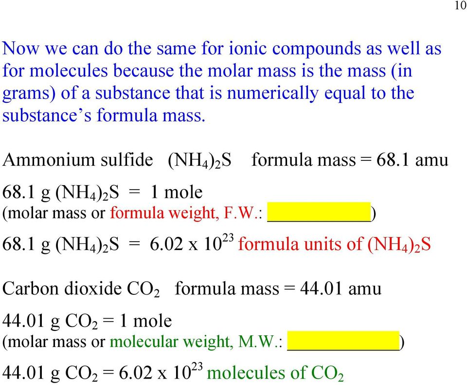 1 g (NH 4 ) 2 S = 1 mole (molar mass or formula weight, F.W.: ) 68.1 g (NH 4 ) 2 S = 6.