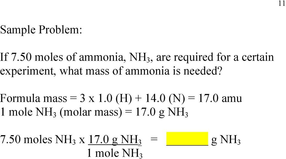 experiment, what mass of ammonia is needed? Formula mass = 3 x 1.