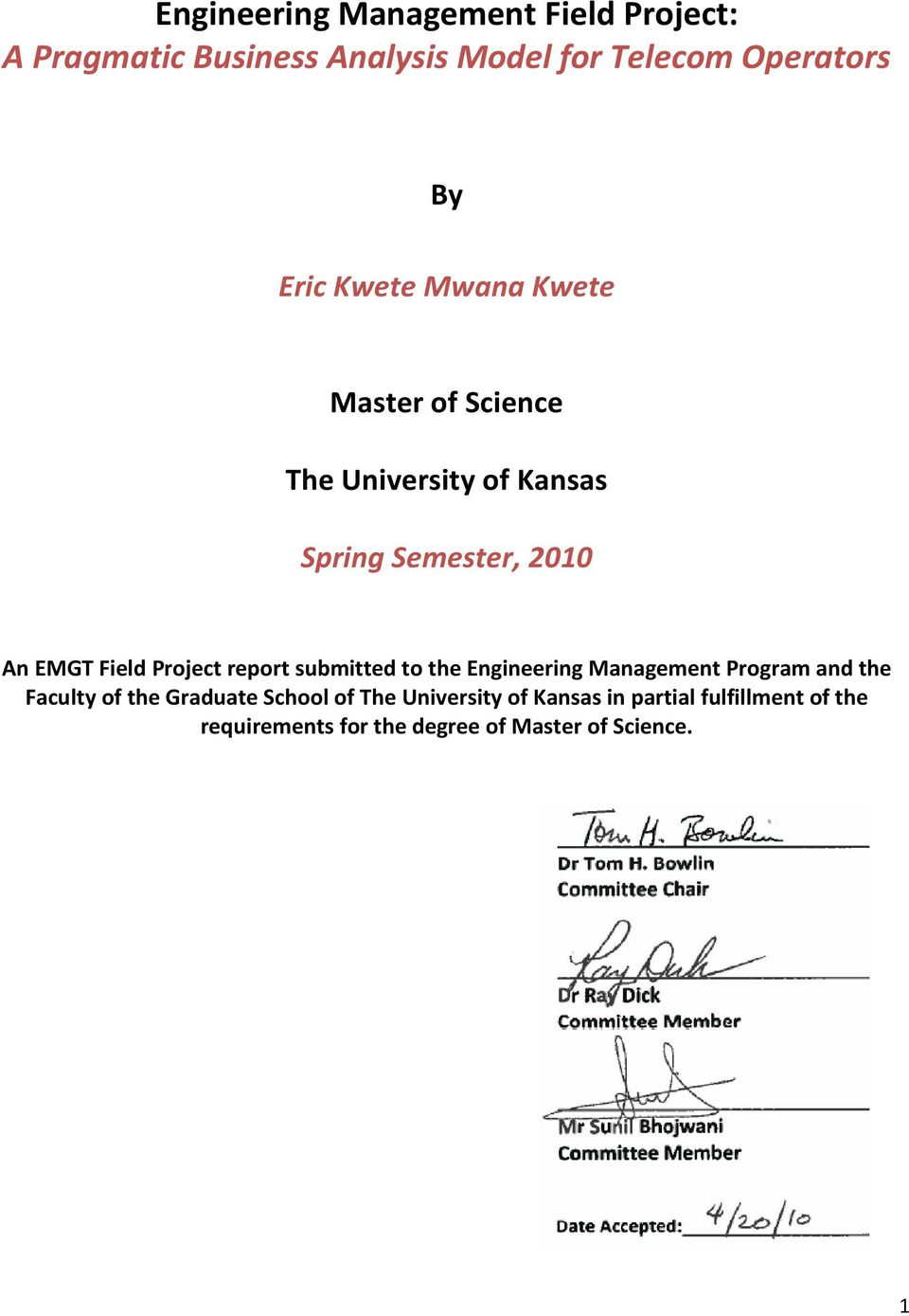 Project report submitted to the Engineering Management Program and the Faculty of the Graduate School