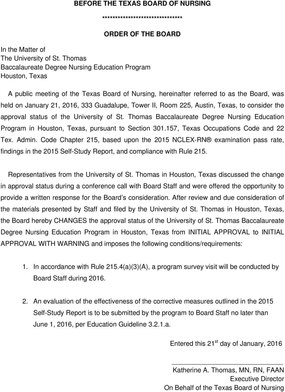 Tower II, Room 225, Austin, Texas, to consider the approval status of the University of St. Thomas Baccalaureate Degree Nursing Education Program in Houston, Texas, pursuant to Section 301.