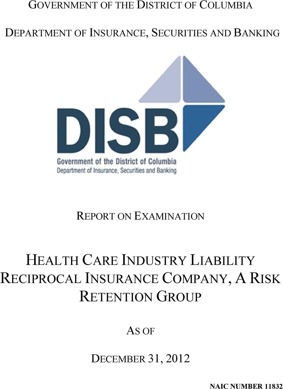 HEALTH CARE INDUSTRY LIABILITY RECIPROCAL INSURANCE