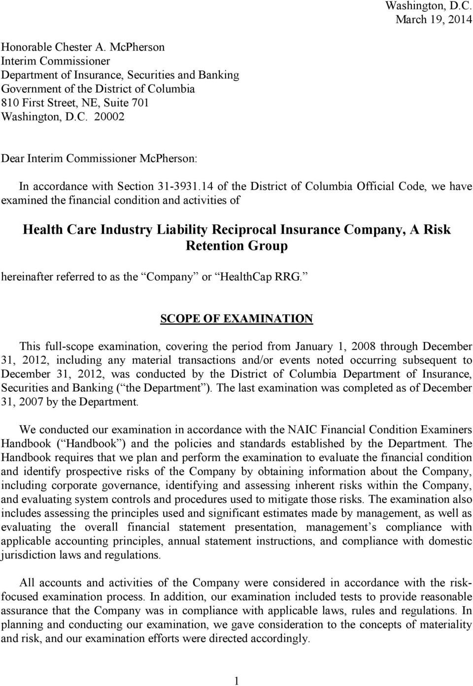 14 of the District of Columbia Official Code, we have examined the financial condition and activities of Health Care Industry Liability Reciprocal Insurance Company, A Risk Retention Group