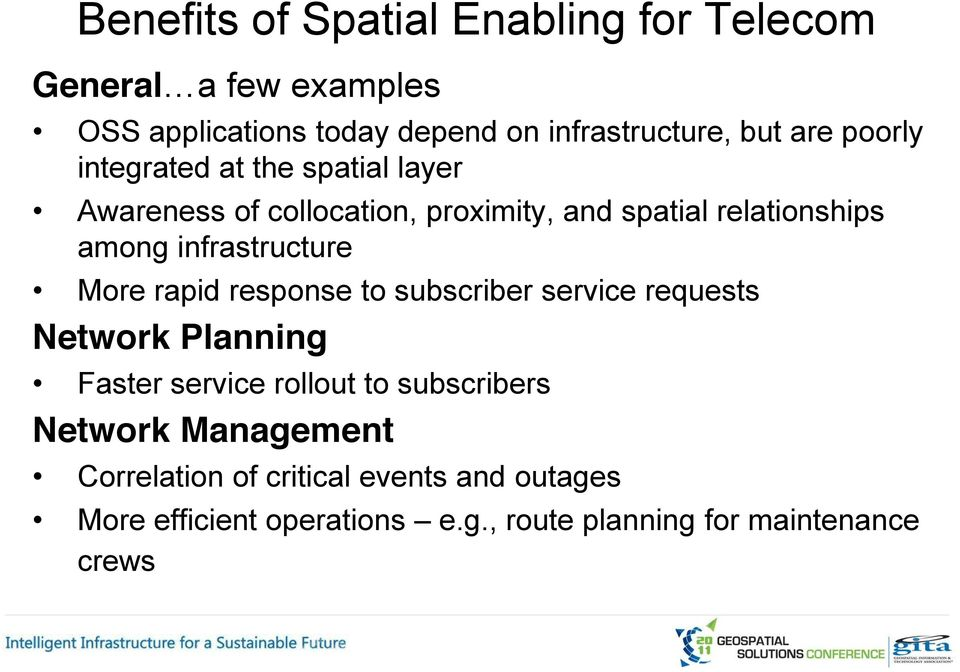 infrastructure More rapid response to subscriber service requests Network Planning Faster service rollout to