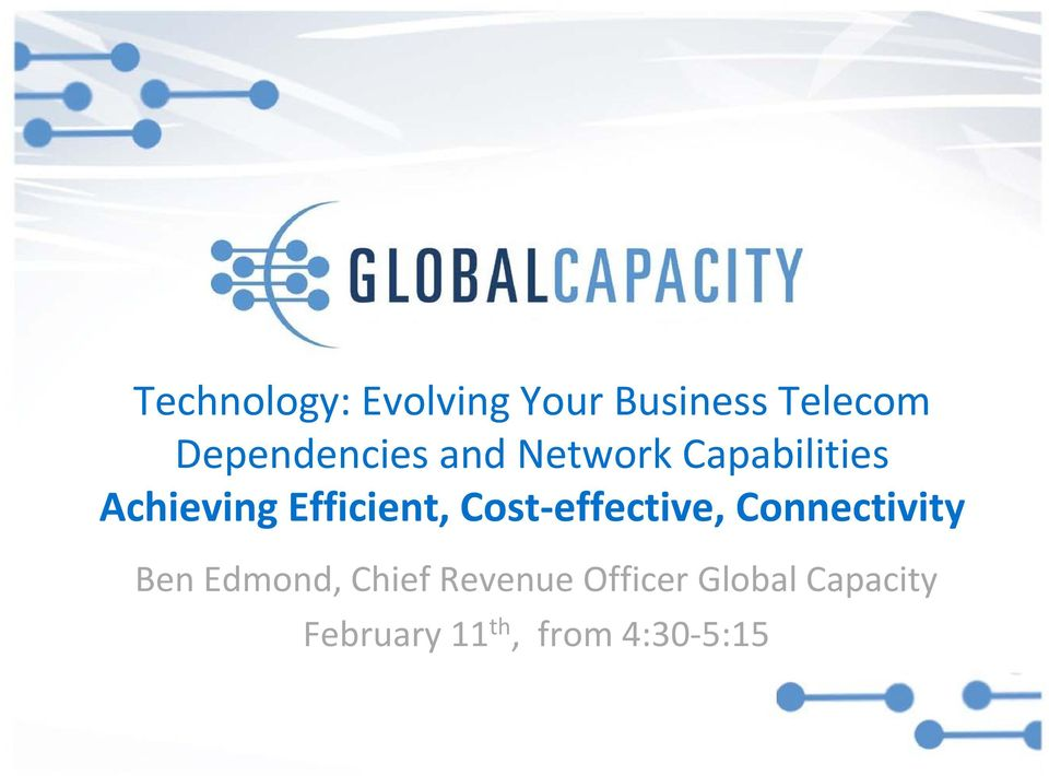 Efficient, Cost effective, Connectivity Ben Edmond,