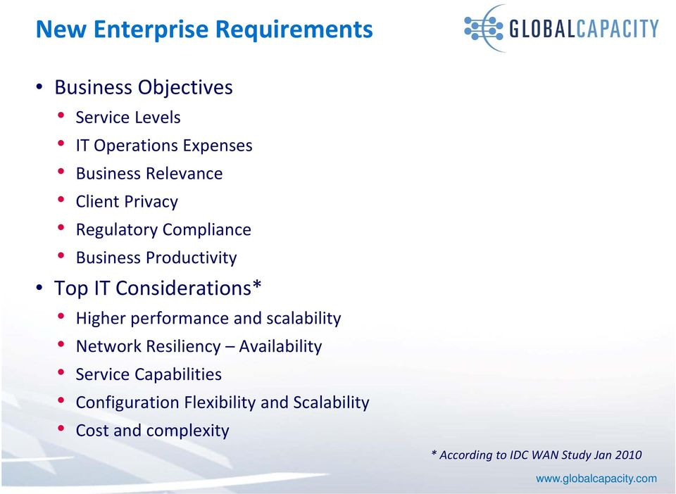 Considerations* Higher performance and scalability Network Resiliency Availability Service