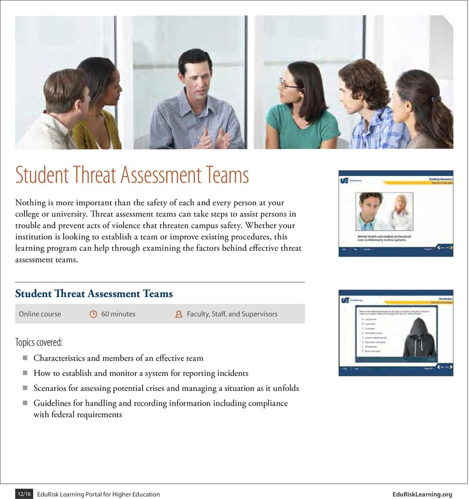 Whether your institution is looking to establish a team or improve existing procedures, this learning program can help through examining the factors behind effective threat assessment teams.