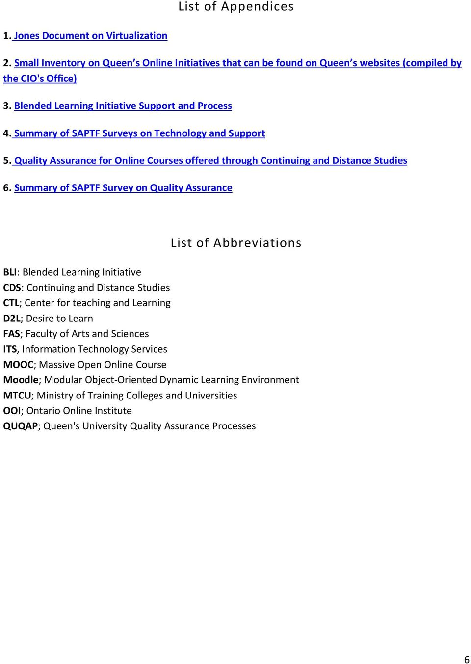 Summary of SAPTF Survey on Quality Assurance List of Abbreviations BLI: Blended Learning Initiative CDS: Continuing and Distance Studies CTL; Center for teaching and Learning D2L; Desire to Learn