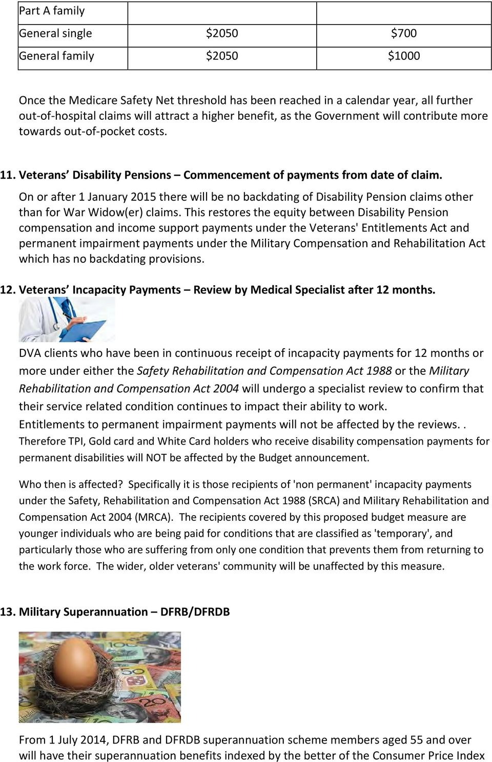 On or after 1 January 2015 there will be no backdating of Disability Pension claims other than for War Widow(er) claims.