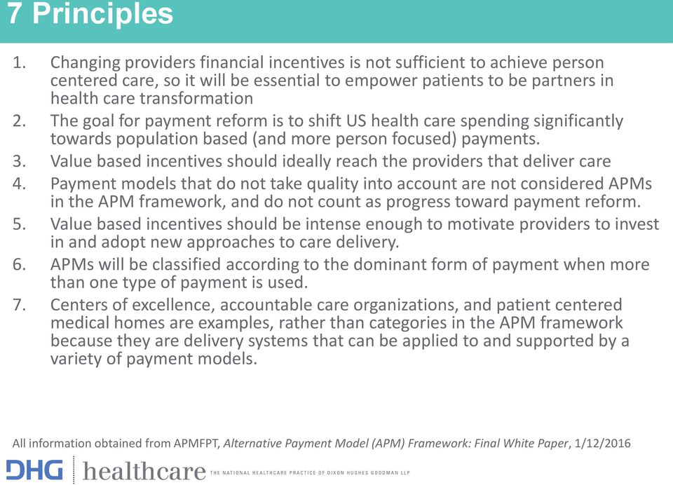 Value based incentives should ideally reach the providers that deliver care 4.
