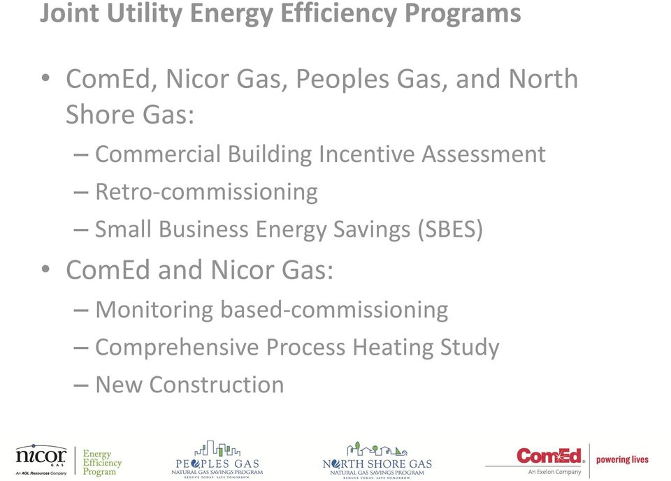 Retro-commissioning Small Business Energy Savings (SBES) ComEd and Nicor
