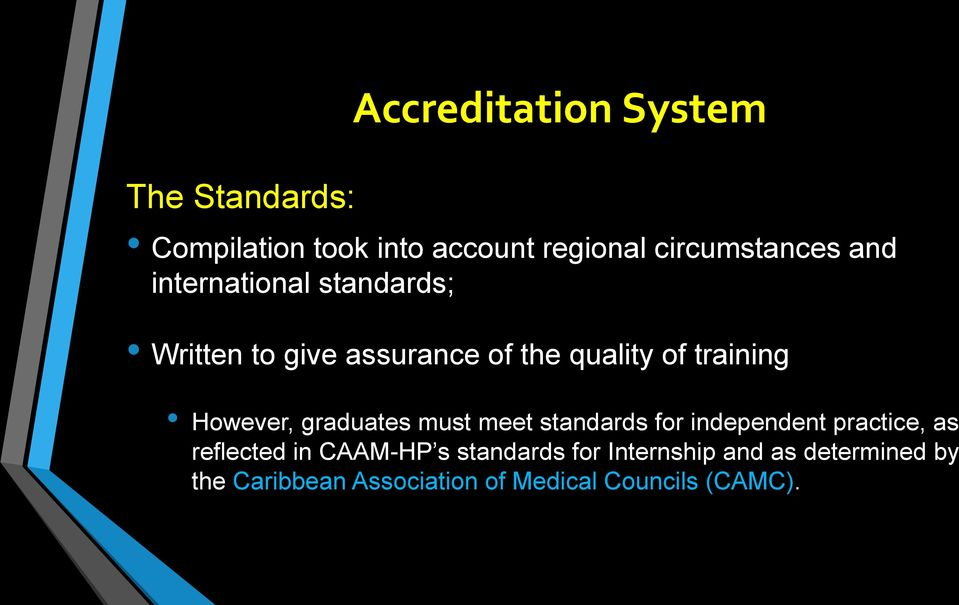 graduates must meet standards for independent practice, as reflected in CAAM-HP s
