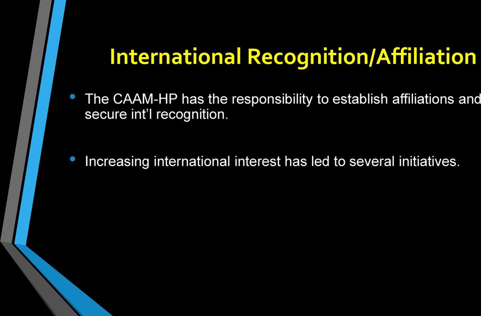 affiliations and secure int l recognition.