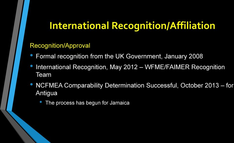 Recognition, May 2012 WFME/FAIMER Recognition Team NCFMEA Comparability