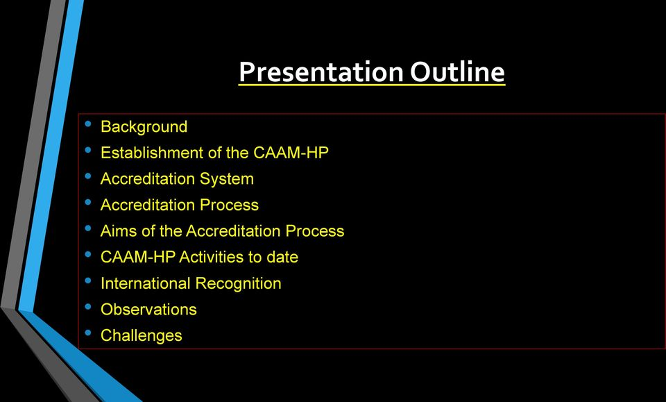 Accreditation Process CAAM-HP Activities to date
