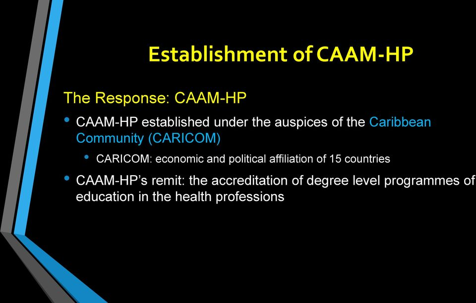economic and political affiliation of 15 countries CAAM-HP s remit: