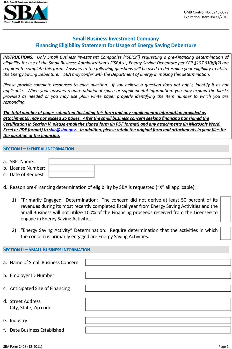 pre-financing determination of eligibility for use of the Small Business Administration s ( SBA s ) Energy Saving Debenture per CFR 107.610(f)(2) are required to complete this form.