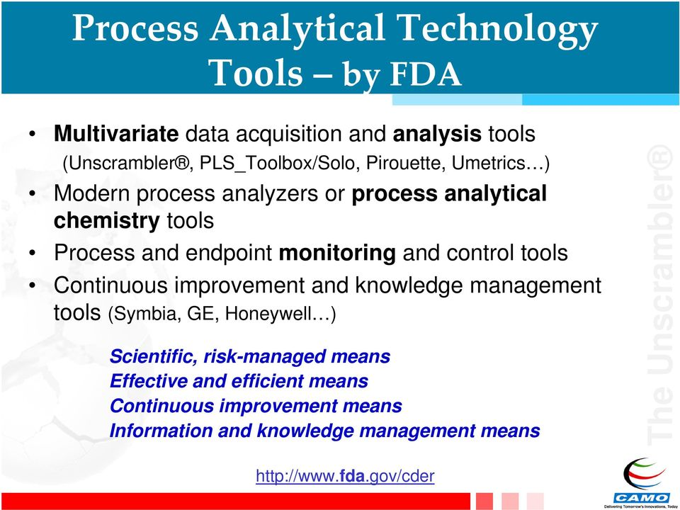 control tools Continuous improvement and knowledge management tools (Symbia, GE, Honeywell ) Scientific, risk-managed means