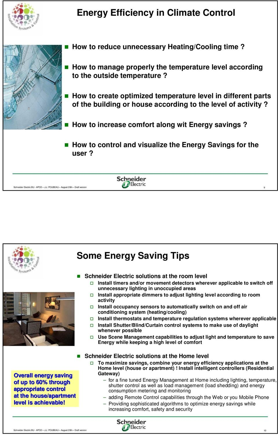 How to control and visualize the Energy Savings for the user? Schneider Electric BU - APOD J.
