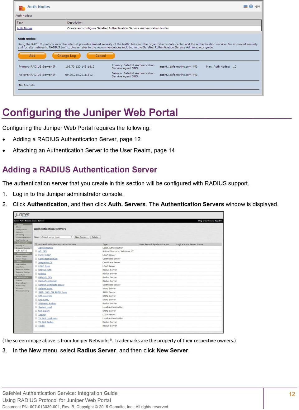 create in this section will be configured with RADIUS support. 1. Log in to the Juniper administrator console. 2.