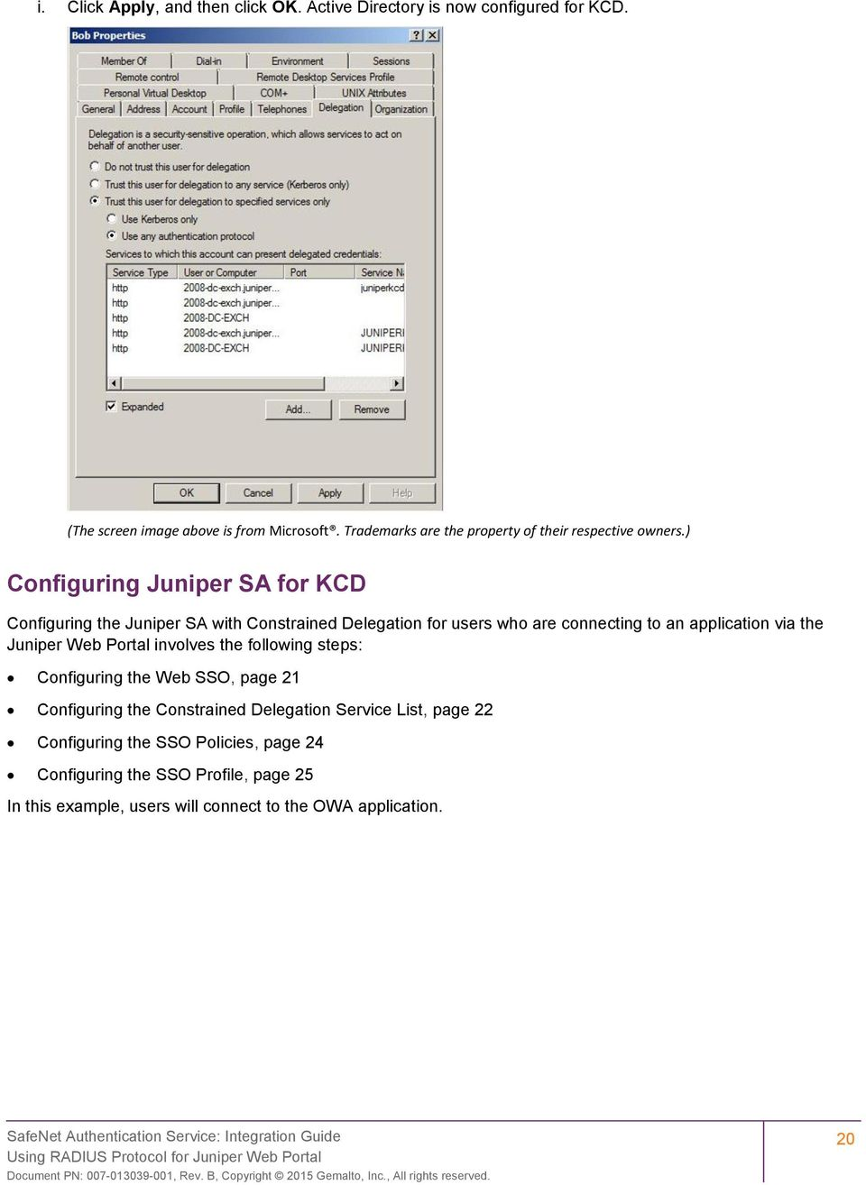 ) Configuring Juniper SA for KCD Configuring the Juniper SA with Constrained Delegation for users who are connecting to an application via the