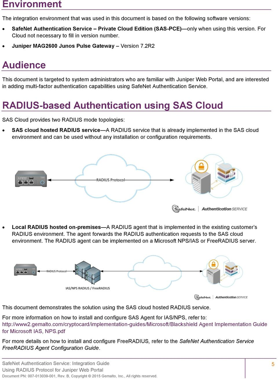 2R2 Audience This document is targeted to system administrators who are familiar with Juniper Web Portal, and are interested in adding multi-factor authentication capabilities using SafeNet