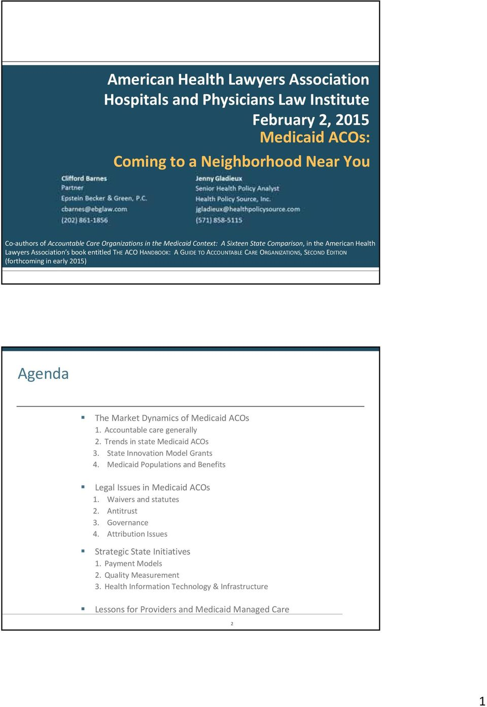 early 2015) Agenda The Market Dynamics of Medicaid ACOs 1. Accountable care generally 2. Trends in state Medicaid ACOs 3. State Innovation Model Grants 4.