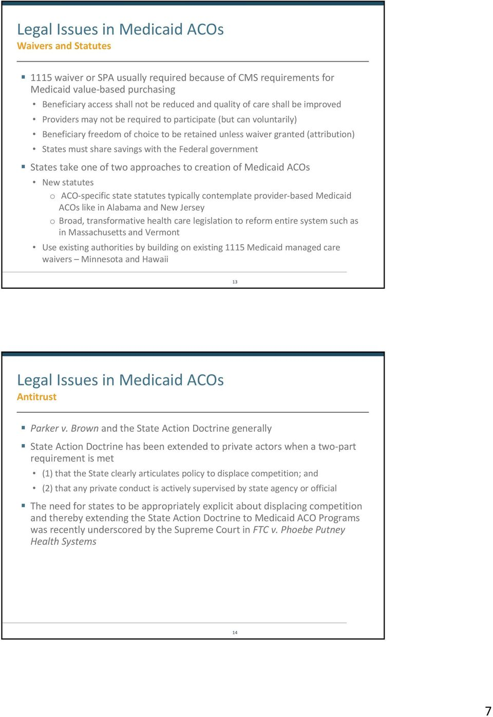 savings with the Federal government States take one of two approaches to creation of Medicaid ACOs New statutes o ACO specific state statutes typically contemplate provider based Medicaid ACOs like