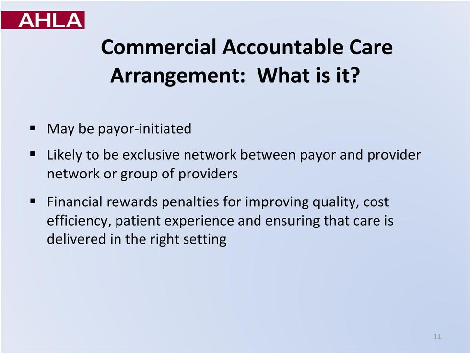 provider network or group of providers Financial rewards penalties for