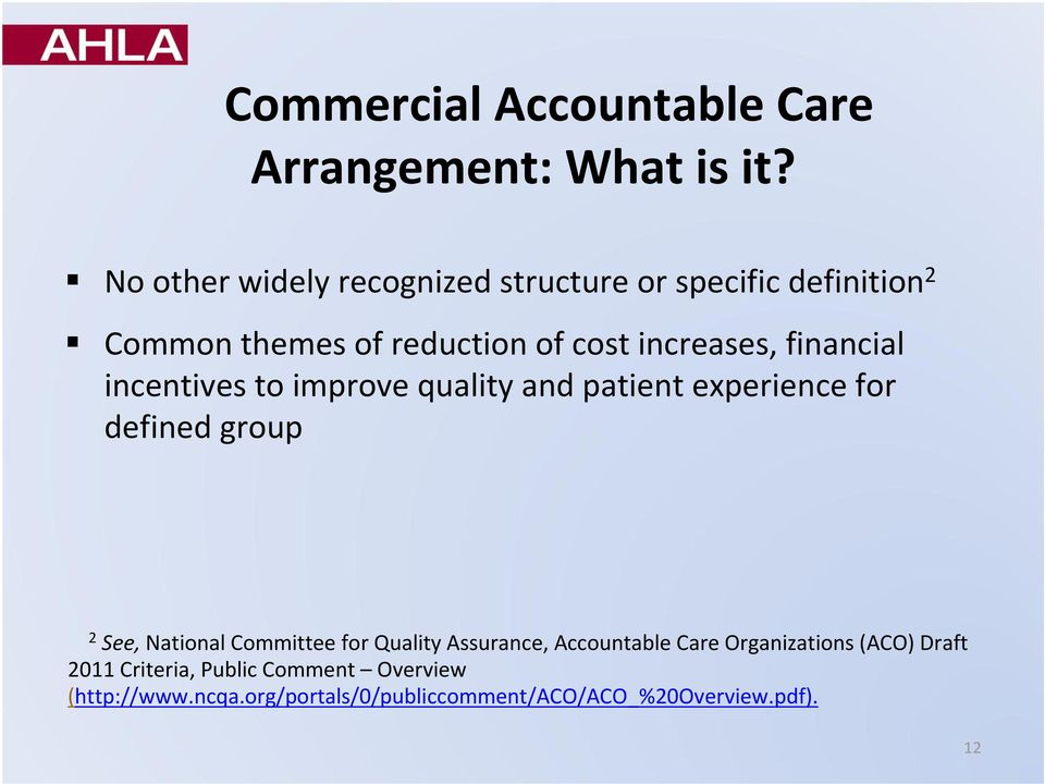 financial incentives to improve quality and patient experience for defined group 2 See, National Committee for