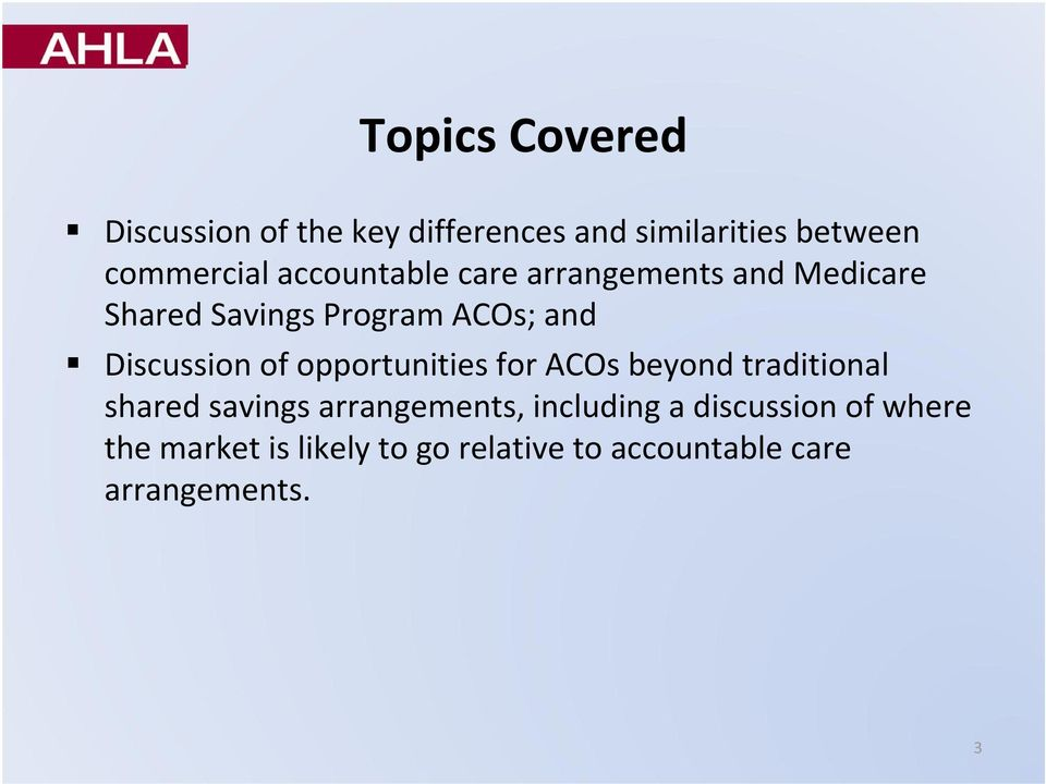 of opportunities for ACOs beyond traditional shared savings arrangements, including a