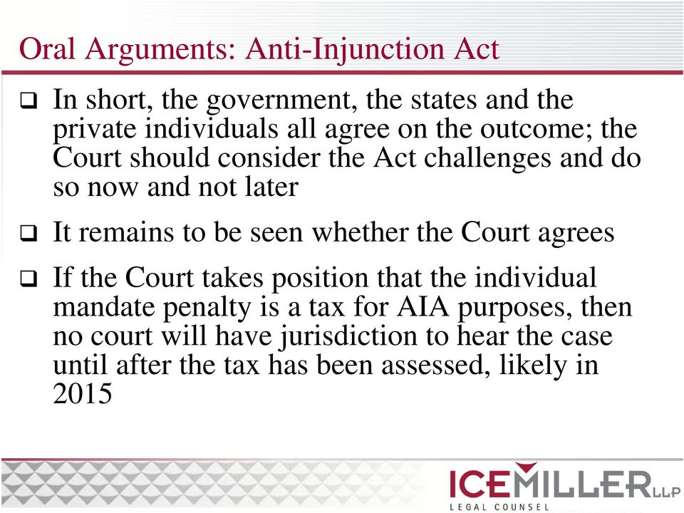 whether the Curt agrees If the Curt takes psitin that the individual mandate penalty is a tax fr AIA