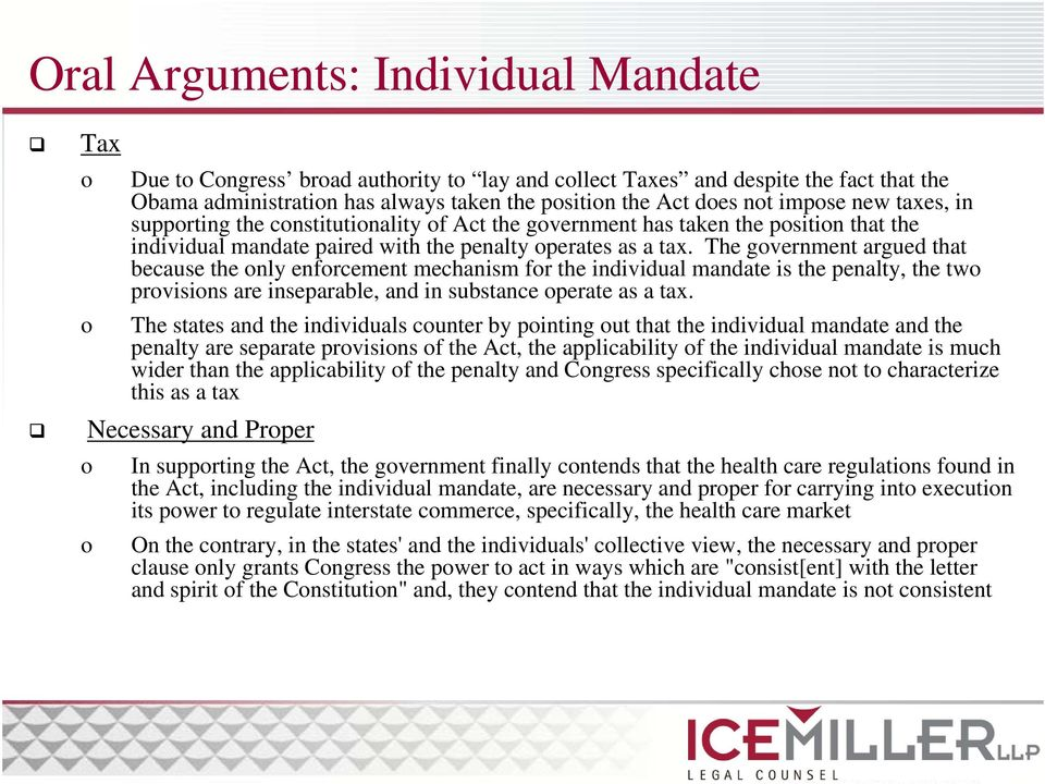 The gvernment argued that because the nly enfrcement mechanism fr the individual mandate is the penalty, the tw prvisins are inseparable, and in substance perate as a tax.
