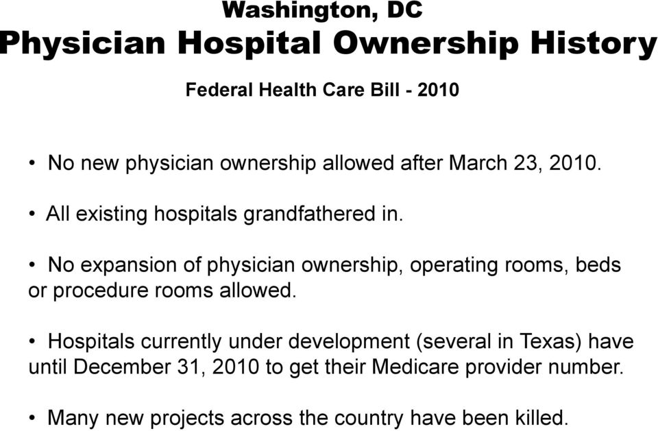 No expansion of physician ownership, operating rooms, beds or procedure rooms allowed.