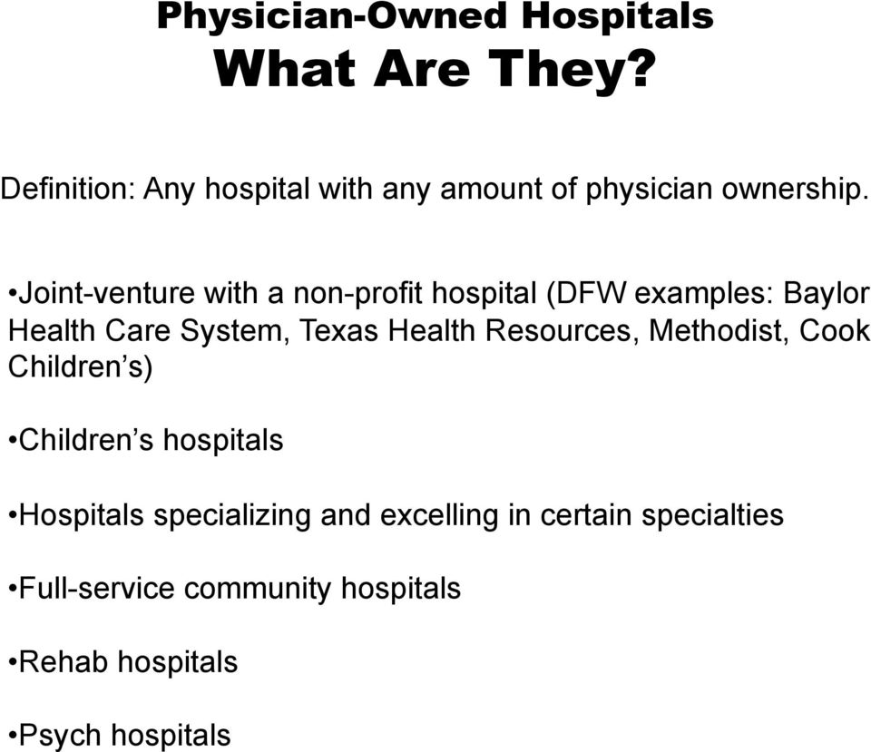 Joint-venture with a non-profit hospital (DFW examples: Baylor Health Care System, Texas Health