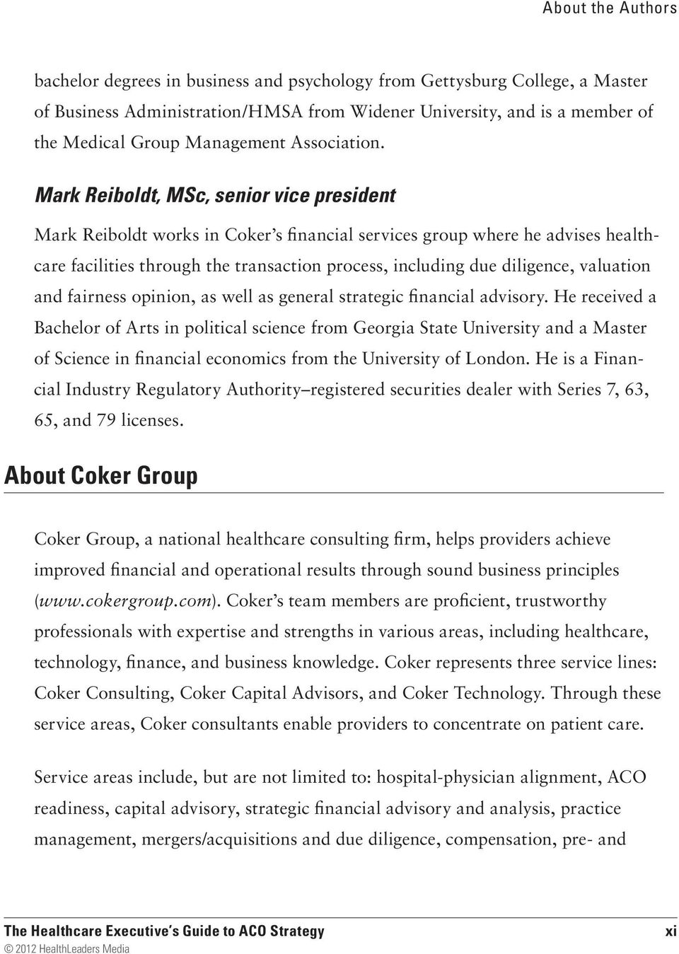 Mark Reiboldt, MSc, senior vice president Mark Reiboldt works in Coker s financial services group where he advises healthcare facilities through the transaction process, including due diligence,