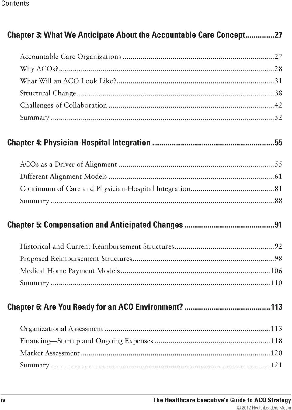 ..61 Continuum of Care and Physician-Hospital Integration...81 Summary...88 Chapter 5: Compensation and Anticipated Changes...91 Historical and Current Reimbursement Structures.
