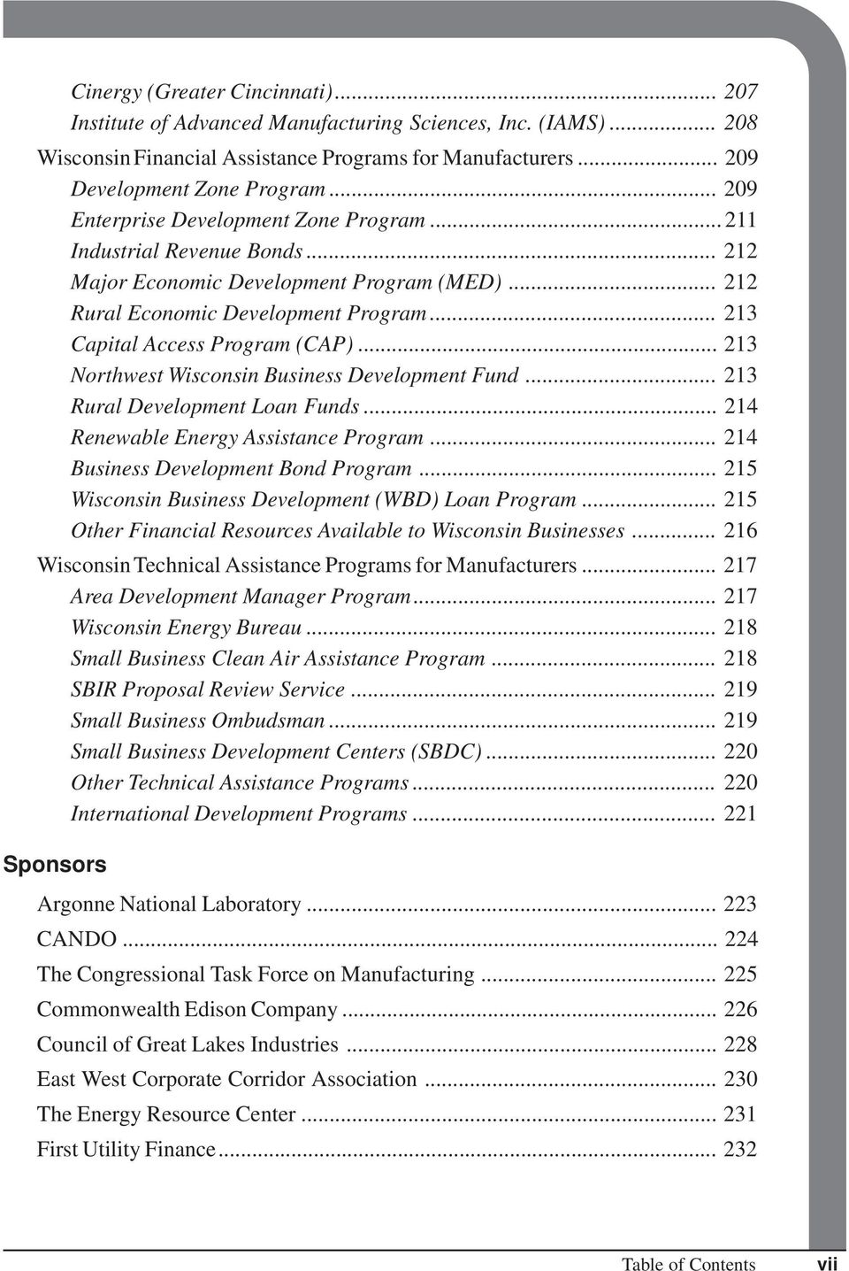 .. 213 Northwest Wisconsin Business Development Fund... 213 Rural Development Loan Funds... 214 Renewable Energy Assistance Program... 214 Business Development Bond Program.