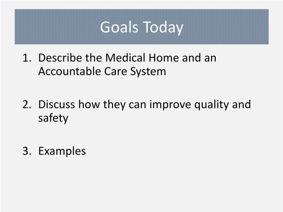 Accountable Care System 2.