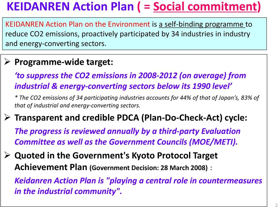Programme wide target: to suppress the CO2 emissions in 2008 2012 (on average) from industrial & energy converting g sectors below its 1990 level * The CO2 emissions of 34 participating industries