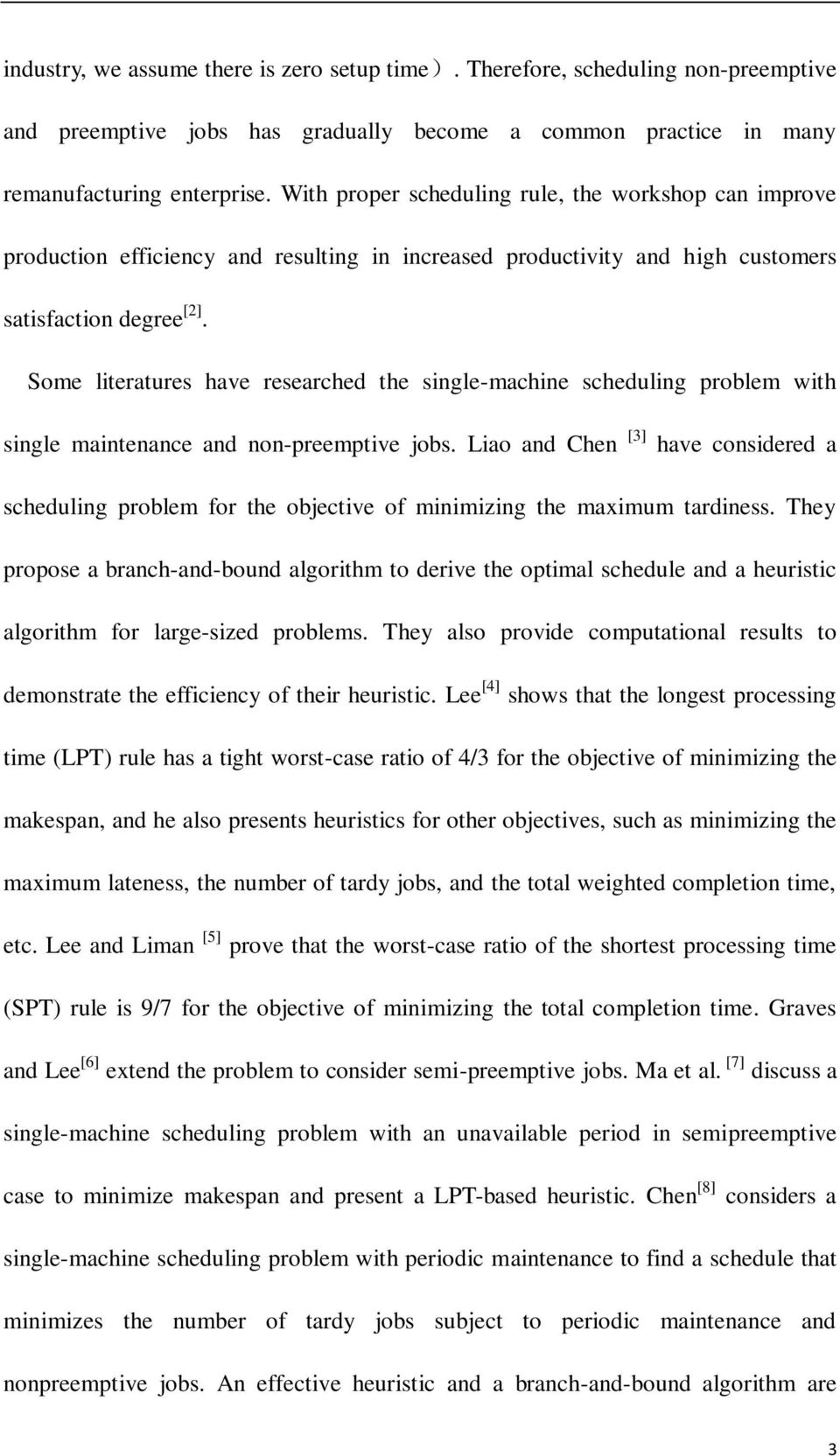 Some lieraures have researched he single-machine scheduling problem wih single mainenance and non-preempive jobs.